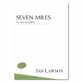 Seven Miles (2 trumpets) (including second copy) IAN LAWSON